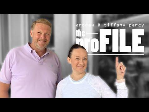 The ProFile: Andrew & Tiffany Percy