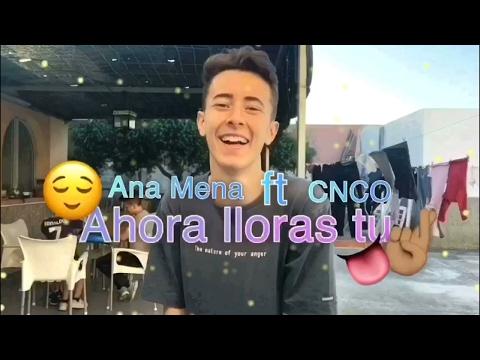 Ahora lloras tú / Ana Mena ft. CNCO || Videostaradrirm