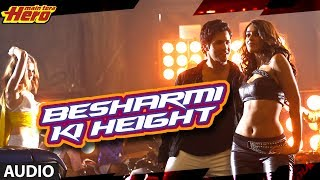 Besharmi Ki Height Full Song (audio) Main Tera Hero | Varun Dhawan, Ileana D'Cruz, Nargis Fakhri