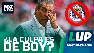 LUP: Con Tena desde la Jornada 1 ¿Chivas hubiera clasificado?