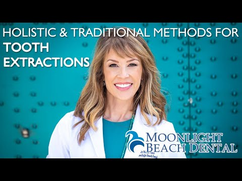 Tooth extractions: Holistic & traditional methods