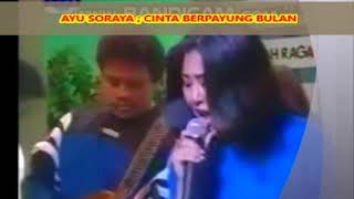 Lagu Dangdut Kenangan Penyanyi AYU SORAYA CINTA BERPAYUNG BULAN.mp3