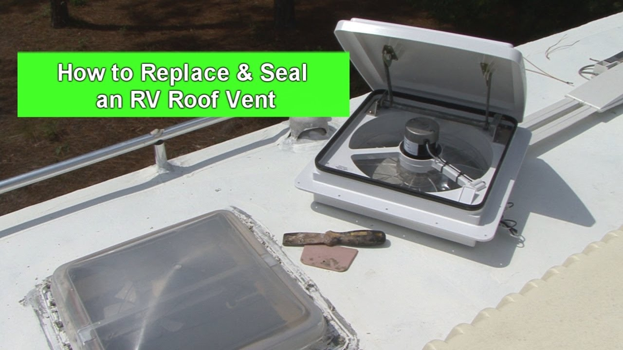 How To Replace Seal An Rv Roof Vent Youtube