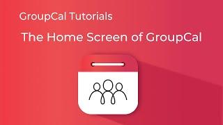 The Home Screen of GroupCal (Desktop)