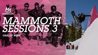 Mammoth Sessions 3 || Oakley Week
