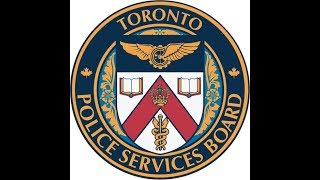 Toronto Police Services Board Meeting | LiveStream | Thursday, June 21st, 2018 | 1pm