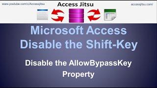 Microsoft Access Disabling the Shift-Key