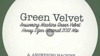 Answering Mchine Green Velvet Honey Dijon Minimal 2012 Remix