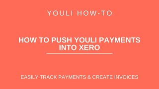 HOW-TO Push YouLi Payments as Invoices in Xero @ YouLi Travel Experience Platform