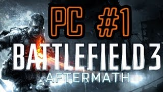 Battlefield 3: Aftermath Gameplay [PC] Pt.1: Scavenger mode!