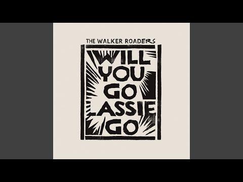 Will You Go Lassie Go Mp3