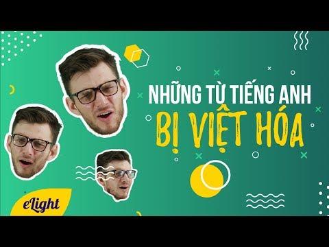 Những từ bị Việt hóa và cách phát âm đúng [Từ vựng tiếng Anh theo chủ đề]