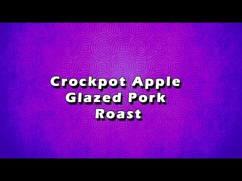 Crockpot Apple Glazed Pork Roast | EASY TO LEARN | EASY RECIPES