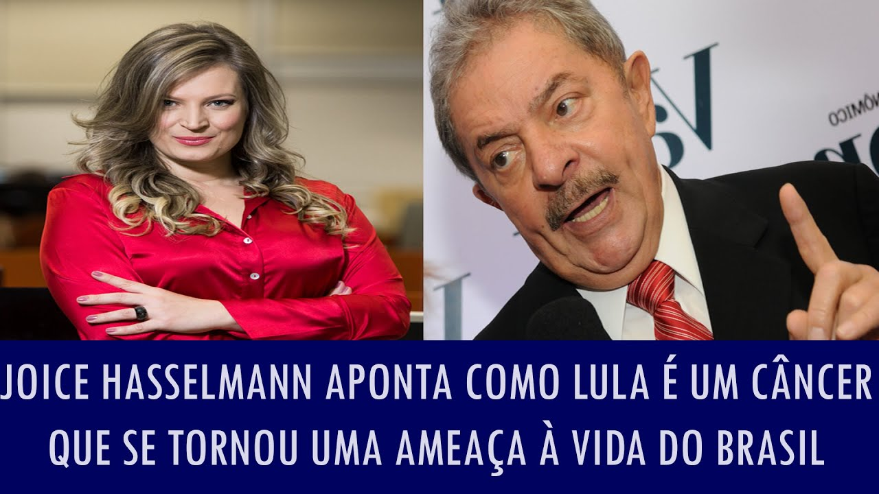 Joice Hasselmann aponta como Lula é um câncer que se tornou uma ameaça à vida do Brasil