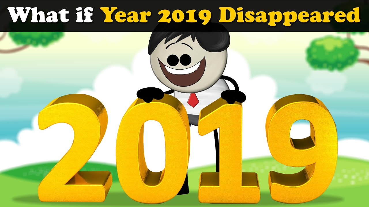 What if Year 2019 Disappeared? + more videos   #aumsum #kids #science #education #whatif