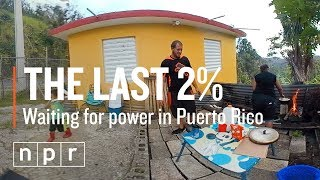 The Last 2% Of Puerto Ricans Are Still Waiting For Power (360°) | NPR thumbnail