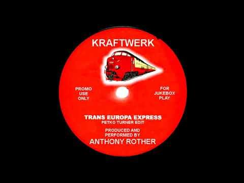 Kraftwerk - Anthony Rother - Trans Europa Express (Petko Turner Edit)