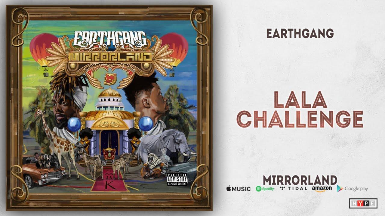 EARTHGANG - LaLa Challenge (Mirrorland)