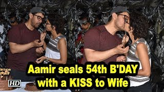 Aamir Khan seals 54th BIRTHDAY with a KISS to Wife Kiran Rao
