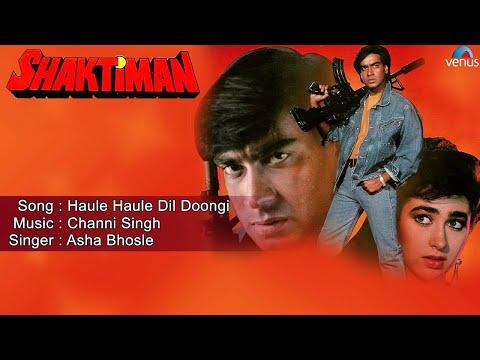 Shaktiman : Haule Haule Dil Doongi Full Audio Song | Ajay Devgan, Karishma Kapoor |