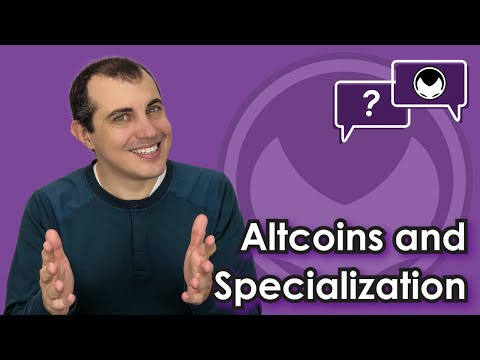 Bitcoin Q&A: Altcoins and specialisation
