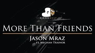 Jason Mraz - More Than Friends (feat. Meghan Trainor) - Piano Karaoke / Sing Along Cover with Lyrics