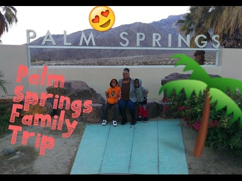 FAMILY ROAD TRIP TO THE - PALM SPRINGS AERIAL TRAMWAY
