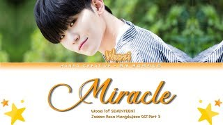 Woozi (of SEVENTEEN) - 'Miracle' (The Tale Of Nokdu OST 3) Lyrics Color Coded (Han/Rom/Eng)