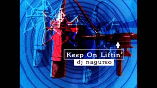 Keep On Liftin' (Full Version) / dj nagureo