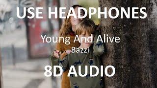 Bazzi - Young & Alive ( 8D Audio ) 🎧