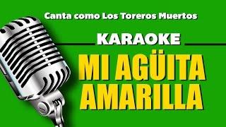 Mi Agüita Amarilla, con letra - Los Toreros Muertos karaoke