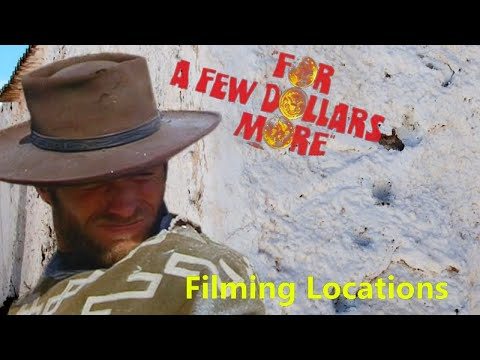 For A Few Dollars More ( FILMING LOCATION VIDEO) Eastwood Sergio Leone Ennio Morricone Theme Song