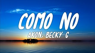 Download Akon - Como No (Letra/Lyrics) ft. Becky G Mp3 and Videos
