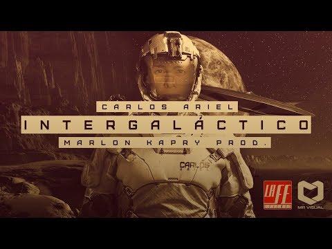Intergaláctico - Carlos Ariel | Lyric Oficial