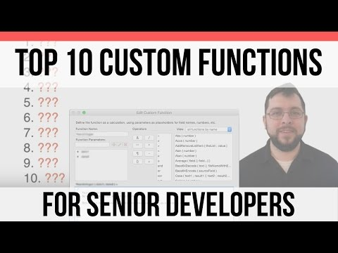 Top Ten FileMaker Custom Functions (For Senior Developers) | FileMaker 15 Training Videos