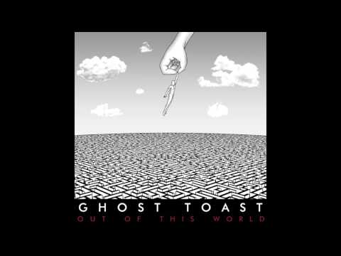 Ghost Toast - Out of This World (Full album) 2017