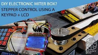 Arduino DIY electronic miter box?  Stepper control with keypad and LCD - Tutorial