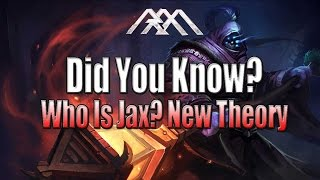 Who Is Jax? Did You Know? - Ep #87 - League of Legends