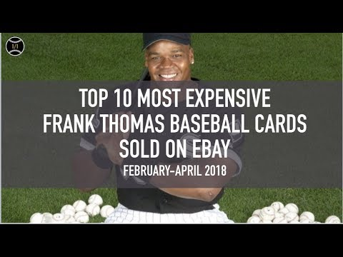 Top 10 Most Expensive Frank Thomas Baseball Cards Sold On Ebay February April 2018