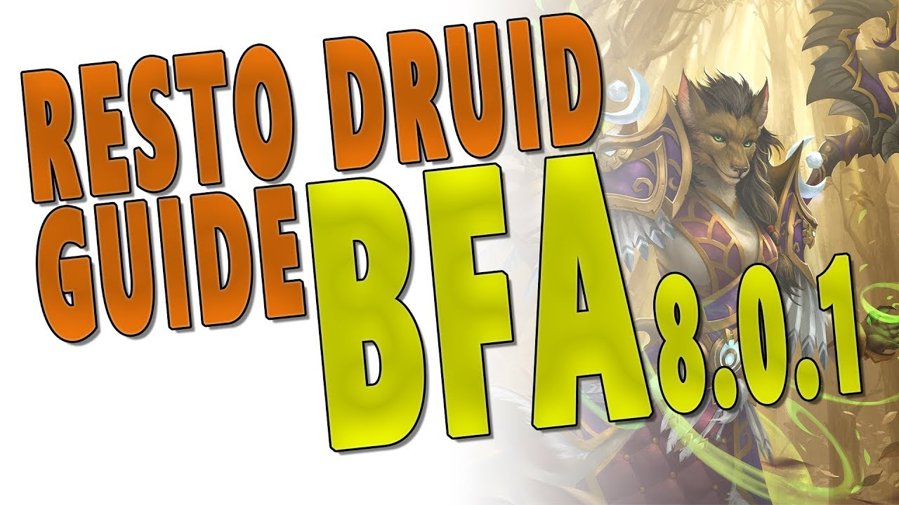 BfA RESTO DRUID M+ GUIDE | Talents, Gameplay, DPS & More | WoW 8 0 1 Battle  for Azeroth