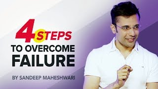 4 Steps to Overcome Failure By Sandeep Maheshwari I Hindi