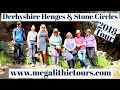Derbyshire Henges & Stone Circled Day Tour, June 2018. Neil McDonald's Megalithic Tours