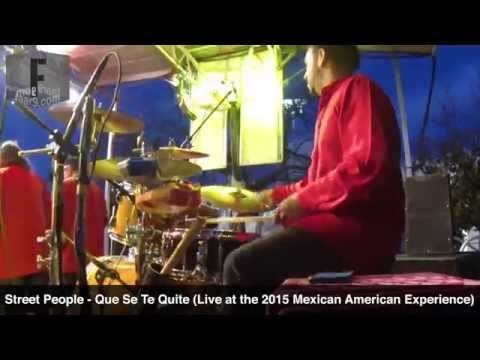 Street People - Que Se Te Quite (Live @ Mexican American Experience 2015, MACC) - Drum Cam