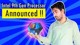 [HINDI] Intel 9th Gen CPU Announced : King is Back !!