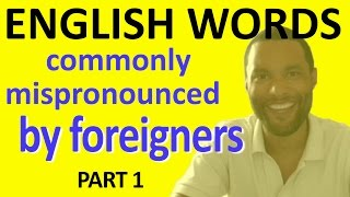 100 English words commonly mispronounced by foreigners: PART 1