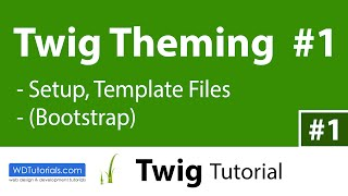 Twig Theming #1 : Setup, Template Files, Bootstrap (Twig Tutorial #1)