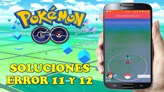 ¡SOLUCIONES PARA CORREGIR PROBLEMA DE UBICACIÓN, ERROR 11 Y 12! - Pokemon GO