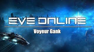 EVE Online - Voyeur Gank