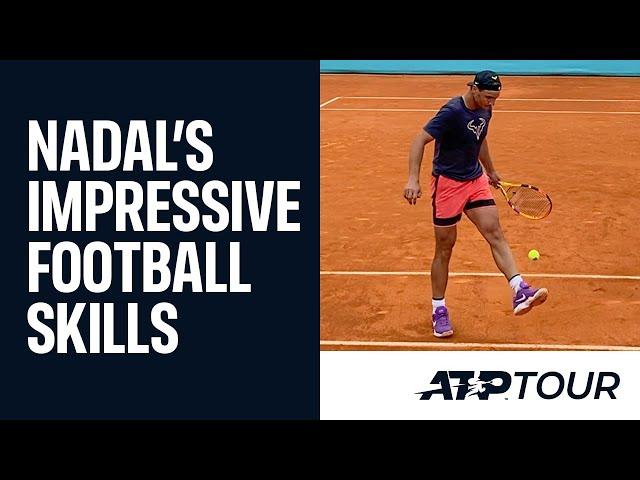 Best of Rafael Nadal's Football Skills