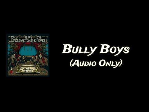 BRAVE THE SEA - Bully Boys